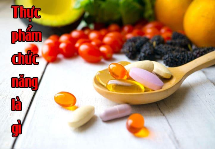 Thực phẩm chức năng là gì